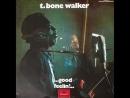 T-BONE WALKER - (Linden , Texas , U.S.A) - Reconsider