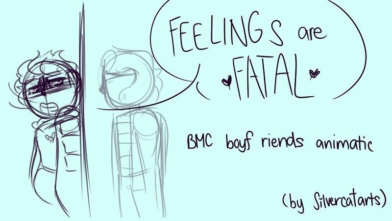 Feelings Are Fatal | BMC Boyf Riends Animatic