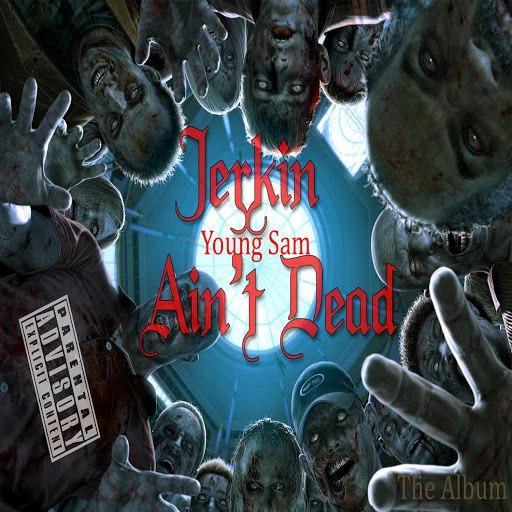Young Sam альбом Jerkin Ain't Dead