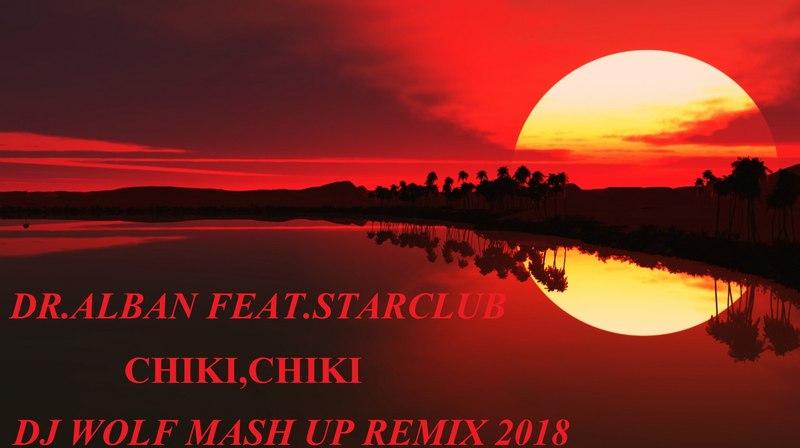 CHIKI CHIKI DJ WOLF MASH UP REMIX 2018