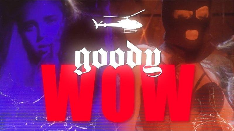 Goody - WOW [prod. by Dollvbill] » Freewka.com - Смотреть онлайн в хорощем качестве