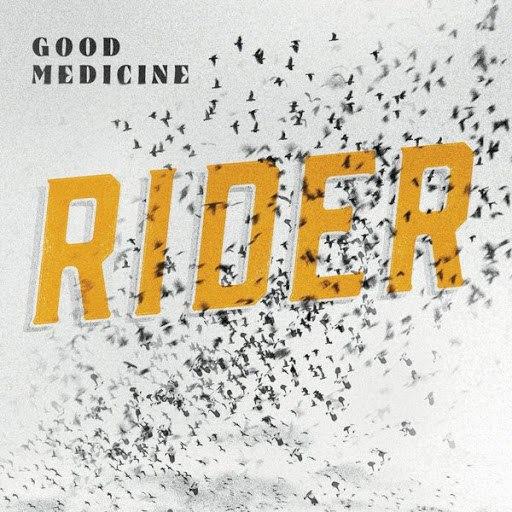 RiDer альбом Good Medicine