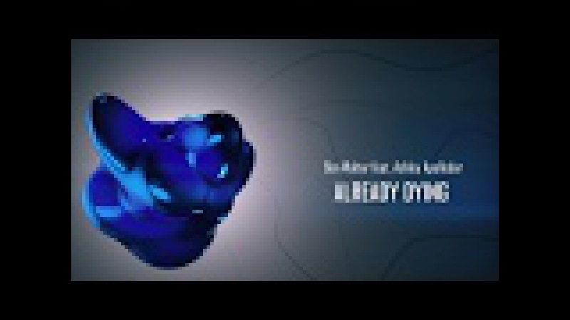 Ben Walter feat. Ashley Apollodor – Already Dying (After Effects/Element 3D)