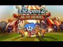 The Escapists 2 Big Top Breakout Launch Trailer Steam PS4 Xbox One