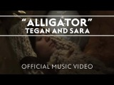 Tegan and Sara - Alligator Official Music Video