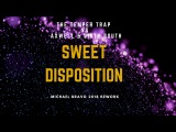 The Temper Trap vs Axwell &amp Dirty South - Sweet Disposition (Michael Bravo 2018 Rework)