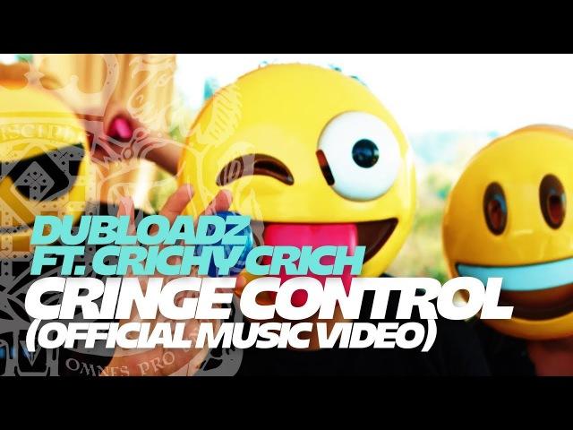 Dubloadz - Cringe Control (Feat. Crichy Crich)