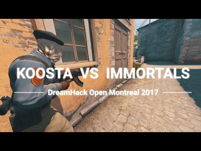 Koosta vs Immortals @ DreamHack Montreal 2017