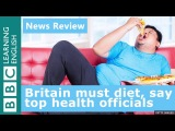 Britain must diet, say top health officials BBC News Review