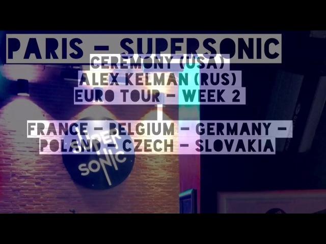 Ceremony (USA) Alex Kelman (RUS) EU Tour 2017 - week 2