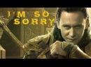 '' I'm So Sorry '' Ultimate Loki Tribute [HD]