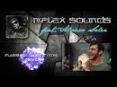 Mflex Sounds feat. Alvaro Soler - Sofia flashback dance synths remix