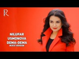 Nilufar Usmonova - Dema-dema Нилуфар Усмонова - Дема-дема (music version)