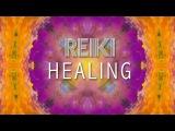 REIKI MUSIC Spiritual, Emotional &amp Physical Healing Music Positive Energy Healing Music