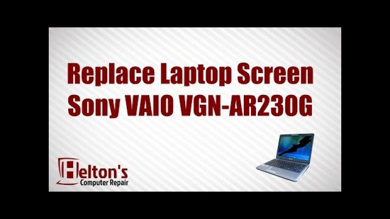 How to Replace Laptop Screen - Sony VAIO VGN-AR230G