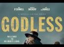 Забытые Богом 1 сезон 2017 Русский трейлер сериала HD Безбожник Godless