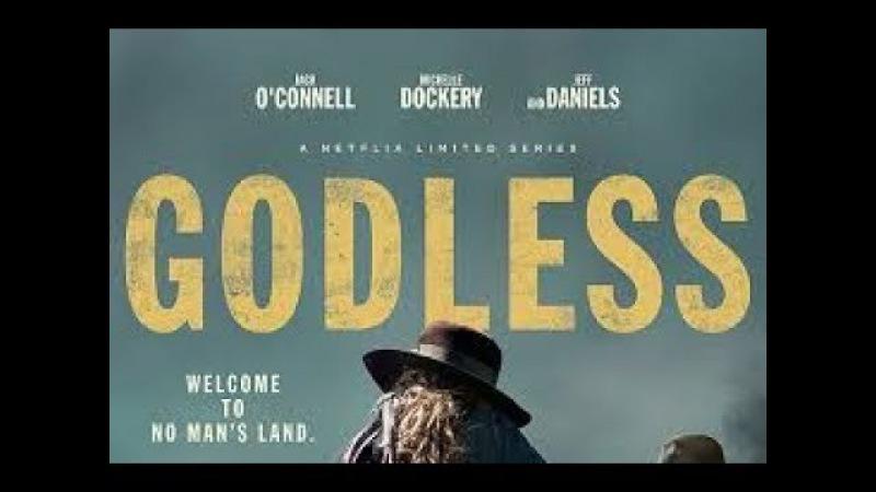 Забытые Богом Godless сезон 1 трейлер сериала на русском