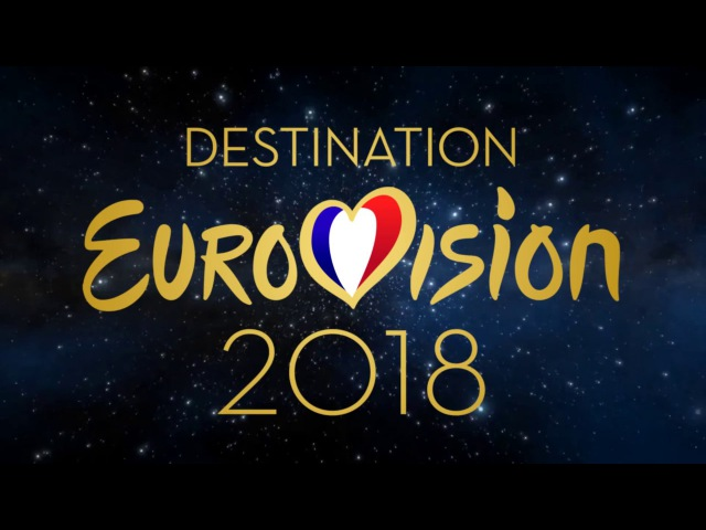 France in the Eurovision Song Contest 2018 (National selection | finalists)