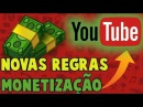 NOVAS REGRAS DO YOUTUBE PARA MANETIZAR OS VIDEOS 2018! FIQUE POR DENTRO DO ASSUNTO.