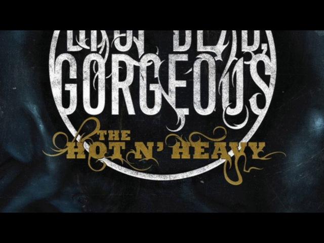 Drop Dead, Gorgeous- The Hot 'N' Heavy (Full Album)