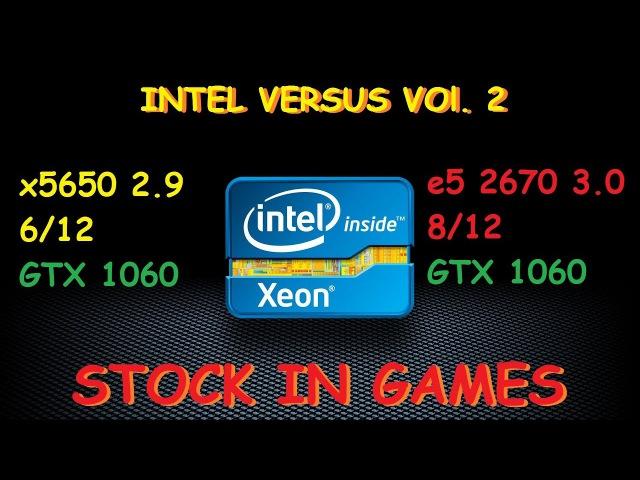 E5 2670 vs x5650 GTX 1060 the stock in games