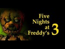 Five Nights at Freddys 3\4\ Сломала игру!