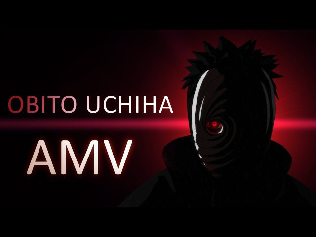 Obito Uchiha「AMV」- UNKNOWN – HELL w førget