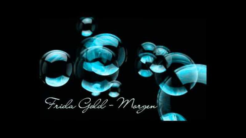 Frida Gold Morgen ♥