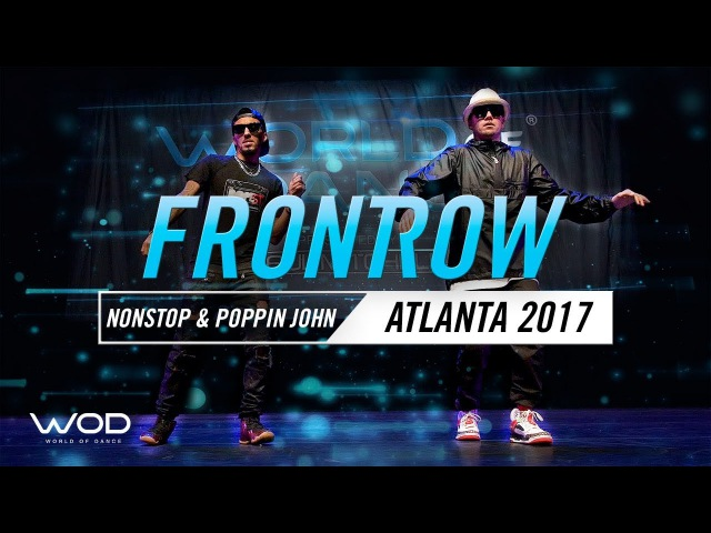 Nonstop Poppin John | FrontRow | World of Dance Atlanta 2017 | WODATL17