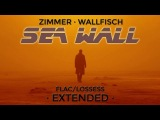 Lossless Hans Zimmer &amp Benjamin Wallfisch (Blade Runner 2049) Sea Wall Arranged &amp Extended