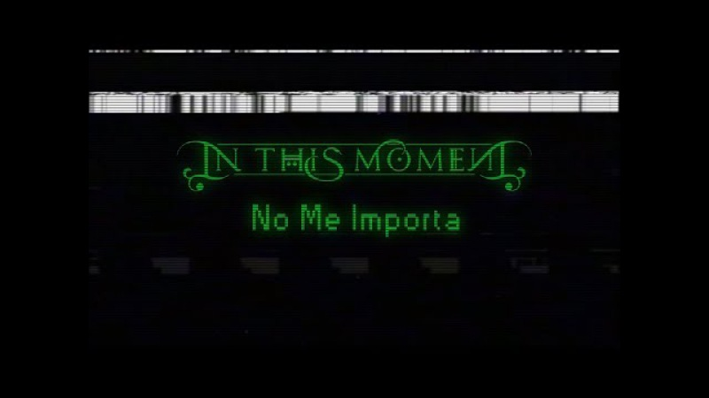 In This Moment - No Me Importa (Lyric Video)