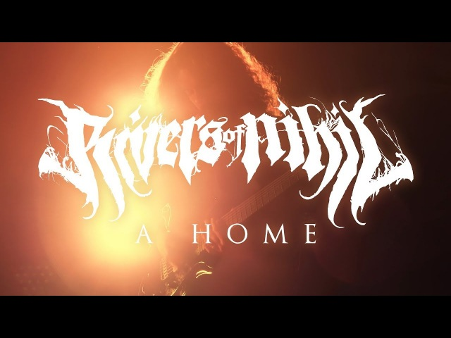 Rivers of Nihil A Home (OFFICIAL VIDEO)