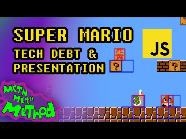 Code Super Mario in JS (Ep 13) - Tech Debt Presentation