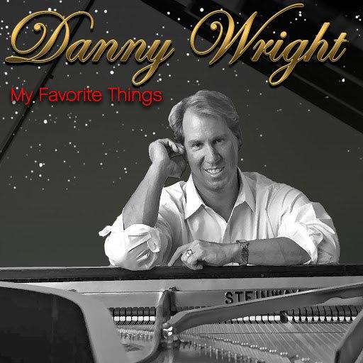 Danny Wright альбом My Favorite Things