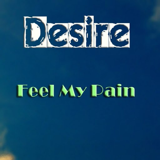 Desire альбом Feel My Pain