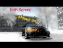 Drift Server|.::Марий Эл:..