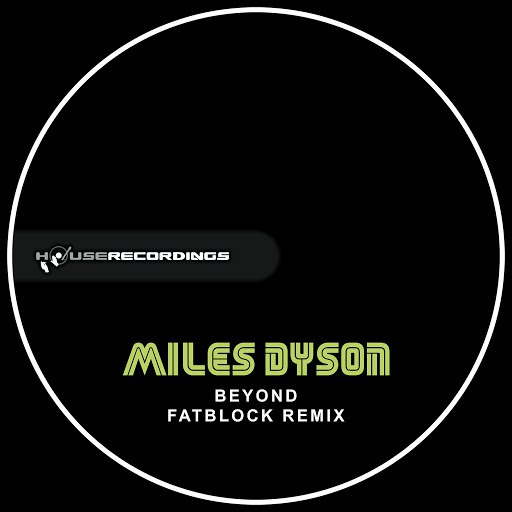 Miles Dyson альбом Beyond (Fatblock Remix)