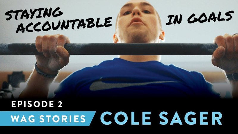 WAG STORIES Cole Sager, Episode 2: Accountability in Goals