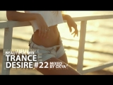 Trance Desire #22 _ Best of Vocal, Melodic, Balearic Trance _ Mixed by Oxya
