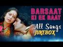 Barsaat Ki Ek Raat 1981 All Songs Jukebox Amitabh Bachchan Rakhee Evergreen Hindi Songs