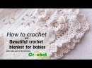 How to crochet the beautiful crochet blanket for babies