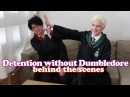 Detention without Dumbledore BEHIND THE SCENES