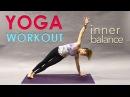 Yoga Flow Workout ~ Inner Balance