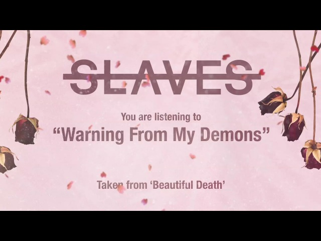 Slaves - Warning From My Demons