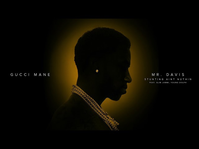 Gucci Mane - Stunting Ain't Nuthin feat. Slim Jxmmi, Young Dolph [Official Audio]