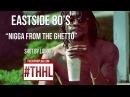 Eastside 80's - Nigga From The Ghetto (Video) ShotByLando