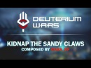 Untitled Project Of Maks_SF - Kidnap The Sandy Claws (Deuterium Wars OST)