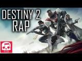 DESTINY 2 RAP by JT Machinima -