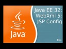 Java EE 32: WebXml 5: конфигурация JSP