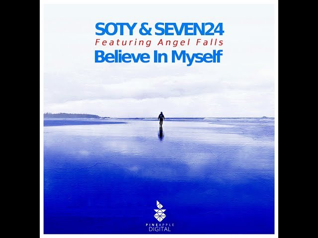 Soty Seven24 feat. Angel Falls - Believe In Myself [Pineapple Digital] Available July 31, 2017